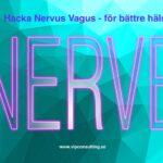Hacka Nervus Vagus för bättre hälsa!