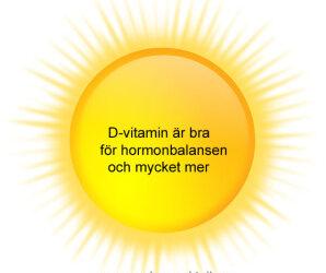D-vitamin för humör, hormoner, immunförsvar